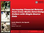 Increasing Financial Returns from Cross Media Advertising Dollars with Single-Source Data
