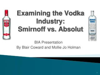 Examining the Vodka Industry: Smirnoff vs. Absolut