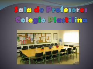 Sala de Profesores Colegio Plastilina