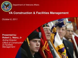 Presented by: Robert L. Neary, Jr Acting Director Office of Construction  Facilities Management