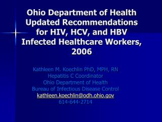 Ohio Department of Health Updated Recommendations for HIV, HCV, and HBV Infected Healthcare Workers, 2006