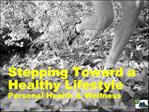 Stepping Toward a Healthy Lifestyle Personal Health  Wellness