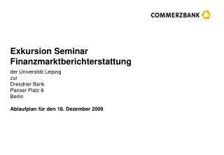 Exkursion Seminar Finanzmarktberichterstattung  der Universit t Leipzig zur  Dresdner Bank Pariser Platz 6  Berlin  Abla
