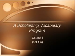 A Scholarship Vocabulary Program