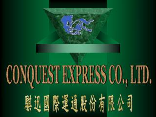 CONQUEST EXPRESS CO., LTD.