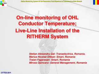 On-line Monitoring System Of Ohl Parameters.Field Experince In Transelectrica -Sibiu Branch