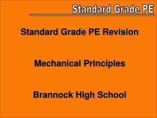 Standard Grade PE Revision  Mechanical Principles  Brannock High School