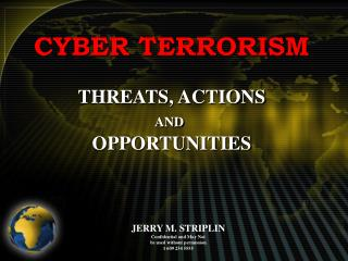 CYBER TERRORISM  THREATS, ACTIONS AND  OPPORTUNITIES