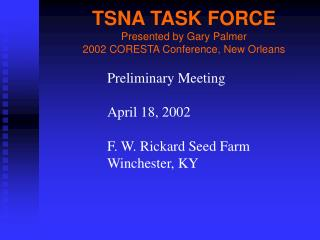 TSNA TASK FORCE Presented by Gary Palmer 2002 CORESTA Conference, New Orleans