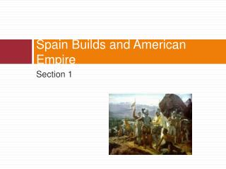 Spain Builds and American Empire