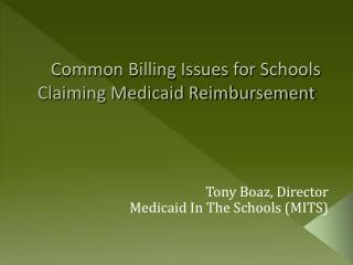 Common Billing Issues for Schools Claiming Medicaid Reimbursement
