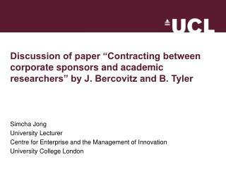 Discussion of paper  Contracting between corporate sponsors and academic researchers  by J. Bercovitz and B. Tyler