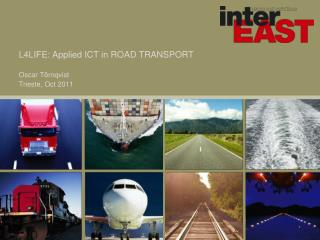 L4LIFE: Applied ICT in ROAD TRANSPORT