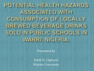 Potential Health Hazards associated with Consumption of locally brewed Beverage Drinks sold in Public Schools in Warri,