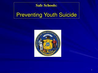 Safe Schools:   Preventing Youth Suicide