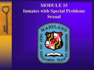 MODULE 15 Inmates with Special Problems Sexual
