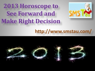 2013 Horoscope to See Forward and Make Right Decision