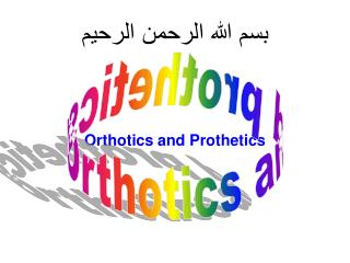 Orthotics and Prothetics