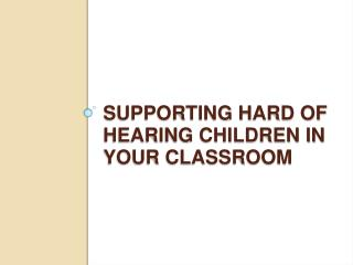 Supporting Hard of Hearing children in Your classroom