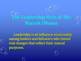 The Leadership Style of Mr. Barack Obama