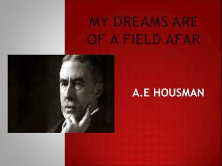 My Dreams Are Of A Field Afar