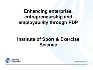 Enhancing enterprise, entrepreneurship and employability through PDP  Institute of Sport  Exercise Science