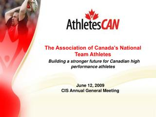The Association of Canada s National Team Athletes   Building a stronger future for Canadian high performance athletes
