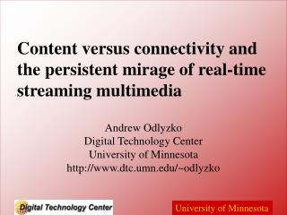 Content versus connectivity and the persistent mirage of real-time streaming multimedia