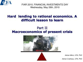 Hard  lending to rational economics. A difficult lesson to learn  Part II Macroeconomics of present crisis