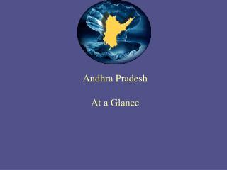 Andhra Pradesh  At a Glance