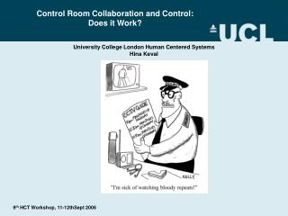 Control Room Collaboration and Control:  Does it Work