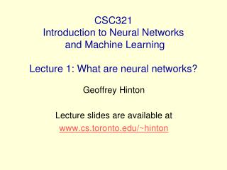 CSC321 Introduction to Neural Networks  and Machine Learning  Lecture 1: What are neural networks