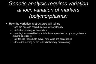 Genetic analysis requires variation at loci, variation of markers polymorphisms