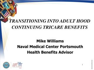 TRANSITIONING INTO ADULT HOOD  CONTINUING TRICARE BENEFITS