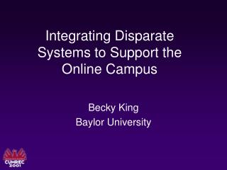 Integrating Disparate Systems to Support the Online Campus