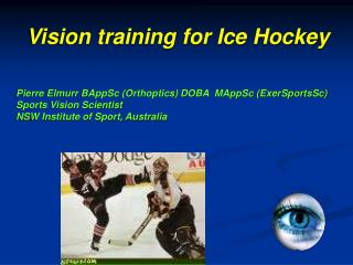 Pierre Elmurr BAppSc Orthoptics DOBA  MAppSc ExerSportsSc  Sports Vision Scientist NSW Institute of Sport, Australia