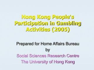Hong Kong People s Participation in Gambling Activities 2005
