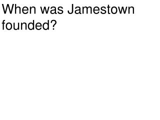 When was Jamestown founded