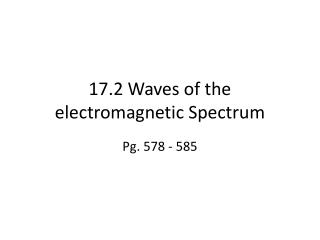 17.2 Waves of the electromagnetic Spectrum