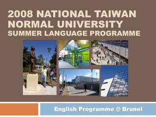 2008 NATIONAL TAIWAN NORMAL UNIVERSITY  SUMMER LANGUAGE PROGRAMME