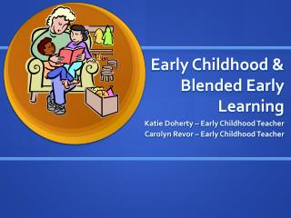 Early Childhood  Blended Early Learning
