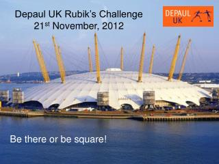 Depaul UK Rubik s Challenge  21st November, 2012