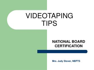 VIDEOTAPING TIPS
