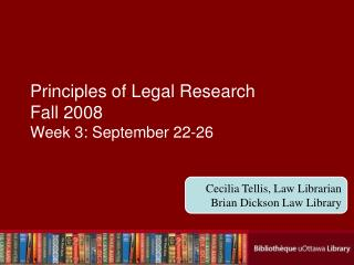 Principles of Legal Research Fall 2008 Week 3: September 22-26