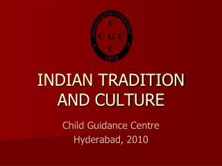 INDIAN TRADITION AND CULTURE