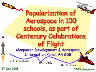 Popularization of Aerospace in 100 schools, as part of Centenary Celebrations of Flight