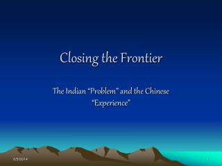 Closing the Frontier