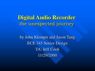 Digital Audio Recorder the unexpected journey