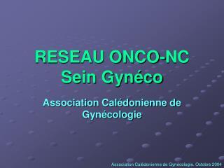 RESEAU ONCO-NC Sein Gyn co