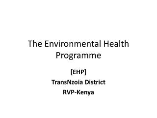 The Environmental Health Programme